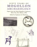 Sixty Years of Mogollon Archaeology: Papers from the Ninth Mogollon Conference, Silver City, New Mexico 1996