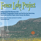 Fence Lake Project Archaeological Data Recovery in the New Mexico Transportation Corridor and First Five-Year Permit Area, Fence Lake Coal Mine Project, Catron County, New Mexico