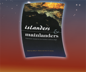 Islanders and Mainlanders: Prehistoric Context for the Southern California Coast and Channel Islands