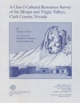 A Class I Cultural Resources Survey of the Moapa and Virgin Valleys, Clark County, Nevada